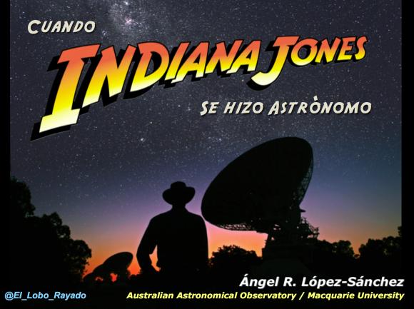 Cuando Indiana Jones se hizo astrónomo